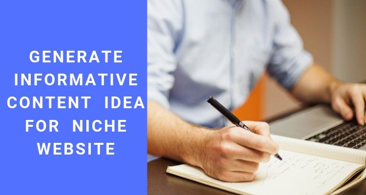 Generate Informative Content Idea for Niche Website